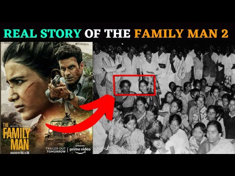 Real Story Of The Family Man Season 2 | The Family Man Season 2 Story Explained | History Of Tamils