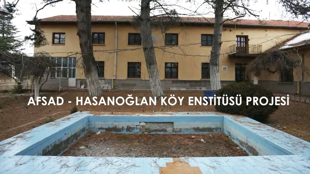 AFSAD / HASANOĞLAN KÖY ENSTİTÜSÜ PROJESI