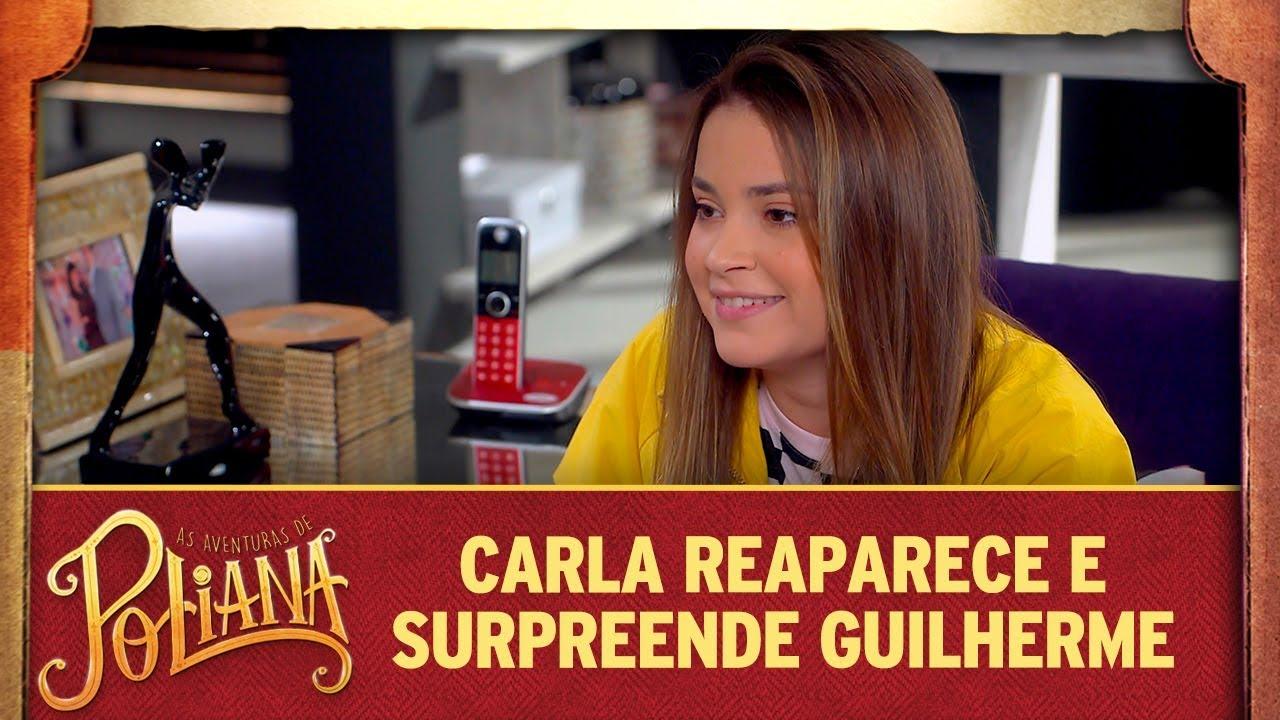 Carla reaparece e surpreende Guilherme | As Aventuras de Poliana