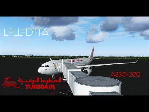 [FSX HD] Vol commenté Lyon-Tunis | Airbus A330-200 Tunisair (LFLL-DTTA)