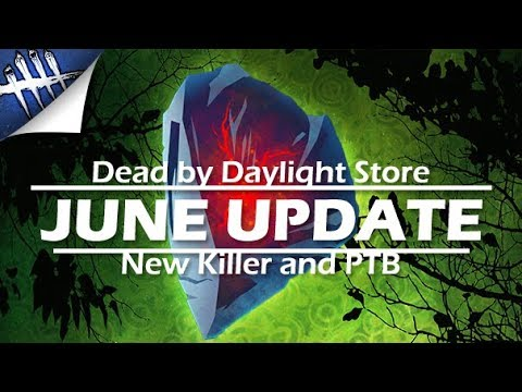 Dead by Daylight Store, New Killer and PTB - June Update