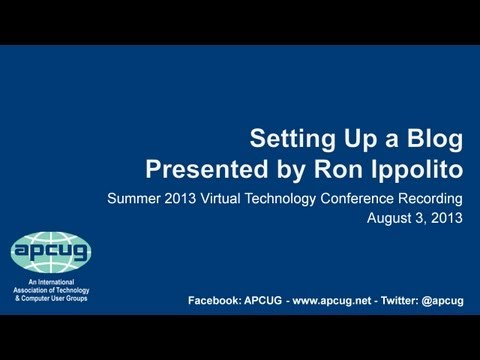Setting Up a Blog - APCUG 2013 Summer Virtual Technology Conference