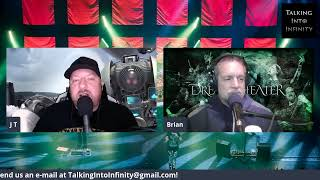 Talking Into Infinity – Episode 5 – The Most Progressive Dream Theater Tunes!