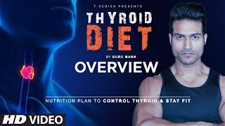 Program Overview:THYROID DIET by Guru Mann || Nutrition Plan To Control Thyroid and To Stay Fit