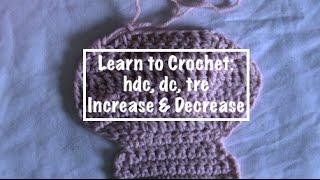 learn to crochet hdc dc trc increase decrease