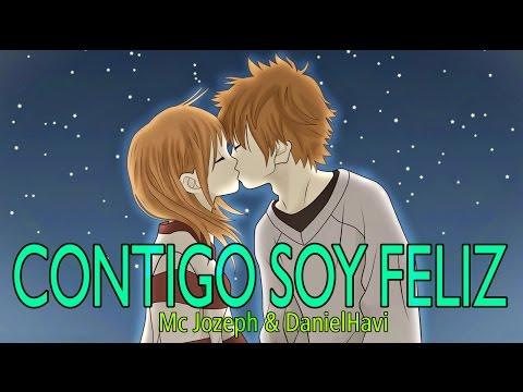 CONTIGO SOY FELIZ (Canción para dedicar a mi novia) Mc Jozeph & DanielHavi | Rap Romantico 2018