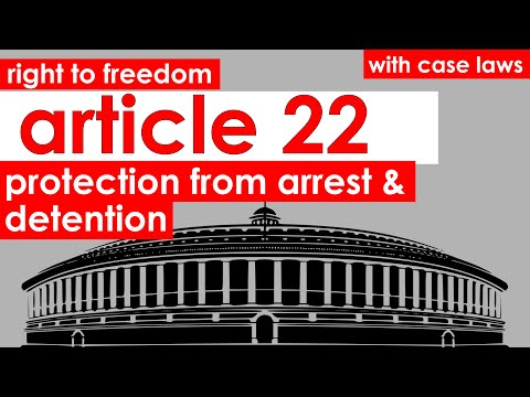 right-to-freedom- -article-22- -protection-from-arrest-and-detention- -upsc,-indian-constitution