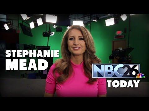 NBC 26   - Today   - Stephanie  Mead