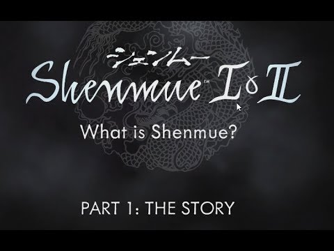 What is Shenmue? Part 1: The Story