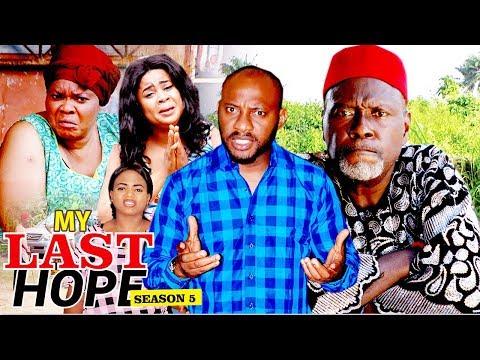 MY LAST HOPE 5 - 2017 LATEST NIGERIAN NOLLYWOOD MOVIES