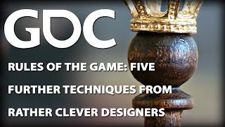 Rules of the Game: Five Further Techniques from Rather Clever Designers
