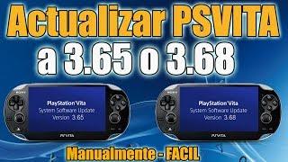 Actualizar PSVITA a 3.68 o 3.65 MANUALMENTE de manera FÁCIL