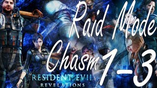 Resident Evil Revelations Raid Mode Chasm Stage 1-3 (Co-Op)