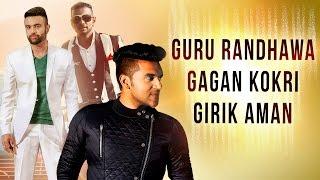 New Punjabi Songs | Guru Randhawa, Gagan Kokri, Girik Aman | Latest Punjabi Songs | Punjabi Jukebox