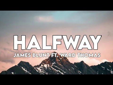 James Blunt - Halfway feat. Ward Thomas (Lyrics)