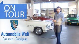 Automobile Welt Eisenach - Rundgang durch über 120 Jahre Automobilbau