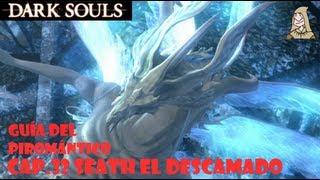 Dark Souls guia: SEATH EL DESCAMADO - Como cortar la cola y matar al dragón || EP 32