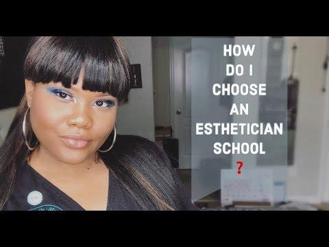 HOW DO I CHOOSE A ESTHETICIAN SCHOOLPROGRAM?