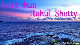 Love Hua With Lyrics Rahul Shetty Jaanam Samjha Karo 💗💏💗