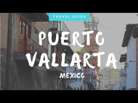 TRAVEL GUIDE | Top 10 Things to do in Puerto Vallarta
