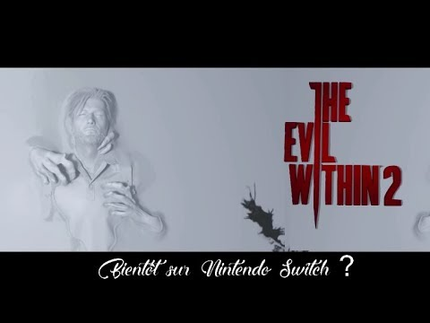 The Evil Within 2 : bientôt sur Nintendo Switch ?