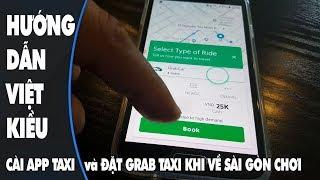 Đến thăm và hướng dẫn Việt Kiều cài app đặt taxi Grab để di chuyển ở Sài Gòn
