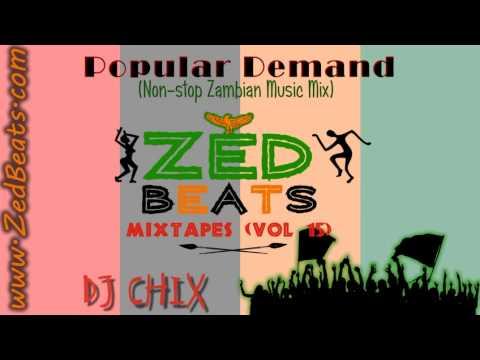 ZedBeats Mixtapes (Vol. 15) - Popular Demand (Non-Stop Zambian Music Mix)