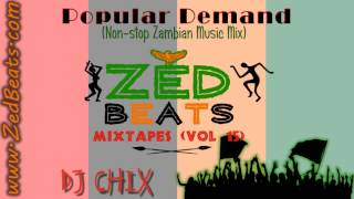 ZedBeats Mixtapes (Vol. 15) - Popular Demand (Non-Stop Zambian Music Mix)