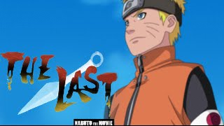 The Last ~ Naruto The Movie ~ Official Full Trailer