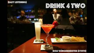 Drink4Two  (Easy Listening)    Rolf Bürgermeister (synth)