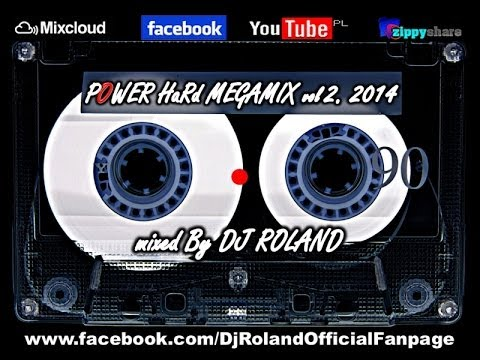 POWER HaRd MEGAMIX 2014 (vol.2) mixed By DJ ROLAND