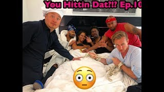"You Hittin Dat??? Episode 10 ""Dreams Do Come True"""
