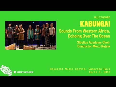 KABUNGA! Sibelius Academy Choir, cond. Merzi Rajala