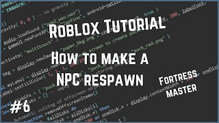 Roblox How to Make A NPC Respawn Script!