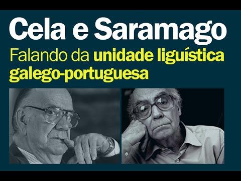Cela e Saramago falando da unidade linguística galego-portuguesa