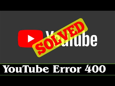 [SOLVED] How to Fix YouTube Error 400 Issue (100% Working)