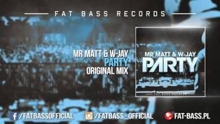 Mr Matt W Jay Party Original Mix