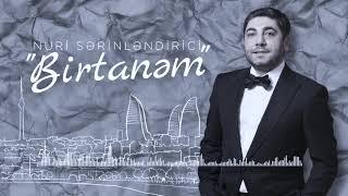 Nuri Serinlendirici Birtanem Mainstream Rmx Youtube