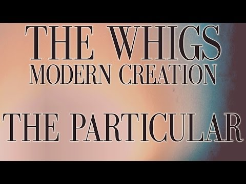 The Whigs - The Particular [Audio Stream]