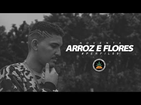 Perfil #69 - Noventa - Arroz e Flores (Prod. Mil Beats)