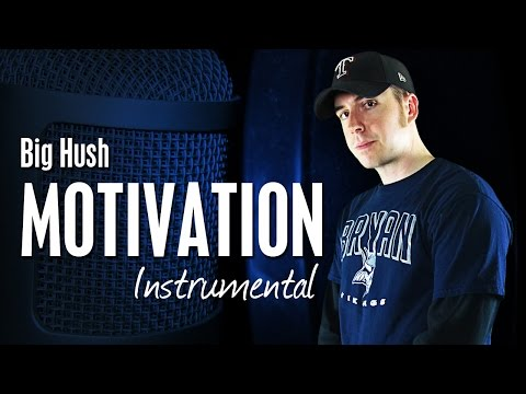 "Big Hush - ""Motivation"" Instrumental Rap Beat - Free Mp3 Download"