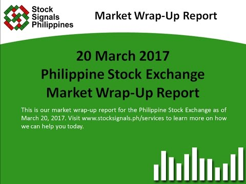 Market Wrap-Up Report - Philippine Stock Exchange - 20 March 2017