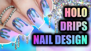 HOLO DRIPS NAIL DESIGN | Nail Art Ideas 2020