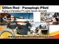 Paraplegic pilot Dillon Red flies modified Paradise Aircraft P1 light sport aircraft.