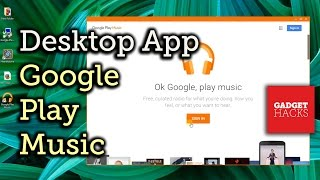 Get a Native Google Play Music App on Windows PC [How-To]