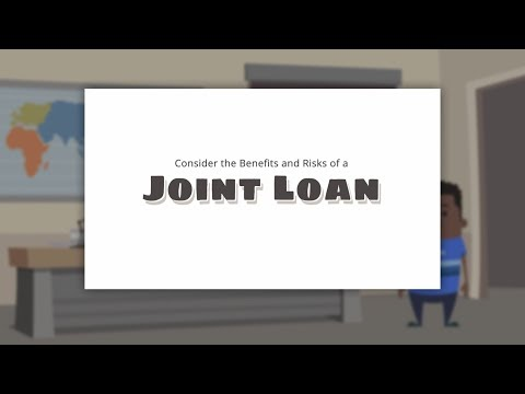 Consider the Benefits and Risks of a Joint Loan