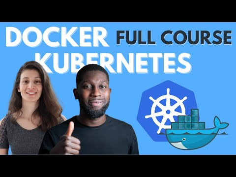 Docker and Kubernetes Tutorial |  Full Course [2021]