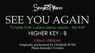 See You Again (Higher Key/NO RAP - Piano Karaoke demo) Charlie Puth