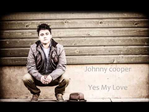 Johnny Cooper - Yes My Love (HD)