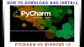 How to Download and Install Pycharm On Windows 10 || how to install pycharm 2019.2 on windows 10